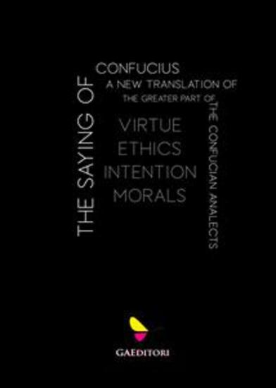 The Sayings of Confucius - Virtue Ethics Intention Morals - cover