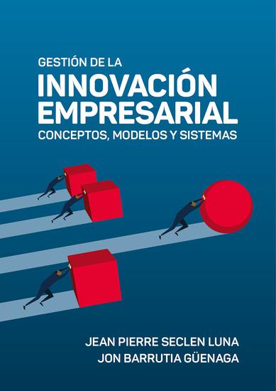 Gestión de la innovación empresarial: conceptos modelos y sistemas - cover