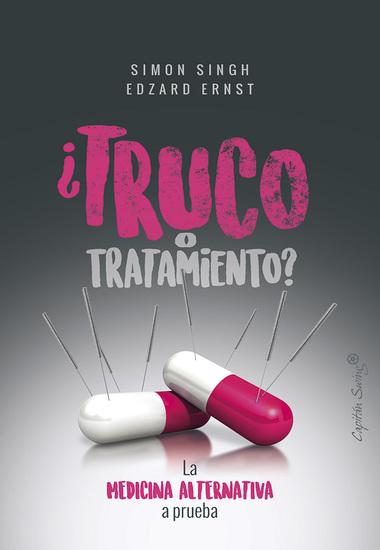 ¿Truco o tratamiento? - La medicina alternativa a prueba - cover