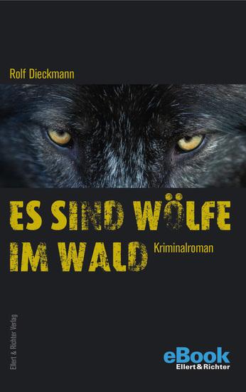Es sind Wölfe im Wald - Kriminalroman - cover