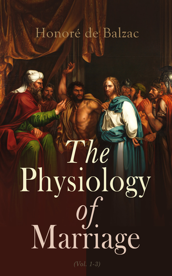 The Physiology of Marriage (Vol 1-3) - Complete Edition - cover
