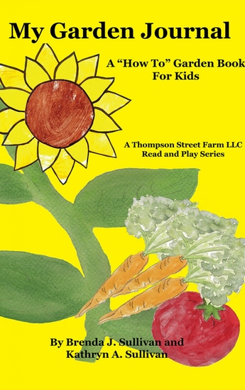 My Garden Journal - A How To Garden Book For Kids - cover