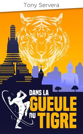 Dans la gueule du Tigre - Roman d'action et d'aventure - cover