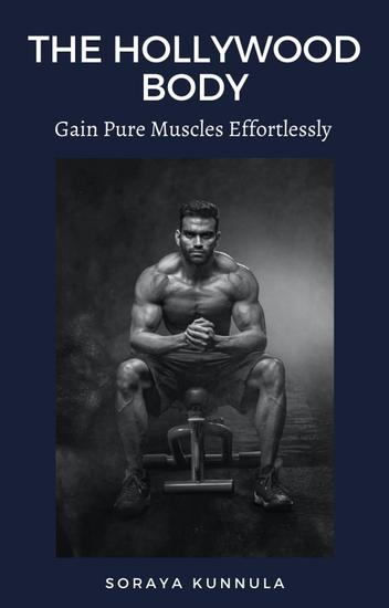 The Hollywood Body - Gain Pure Muscles Effortlessly - Fitness - cover