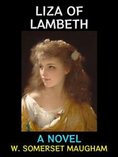 Liza of Lambeth - Classic Victorian Fiction - cover