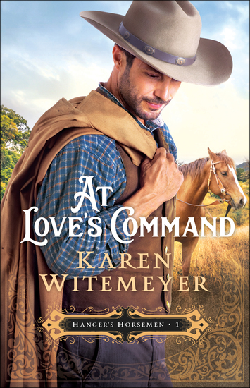 At Love's Command (Hanger's Horsemen Book #1) - cover