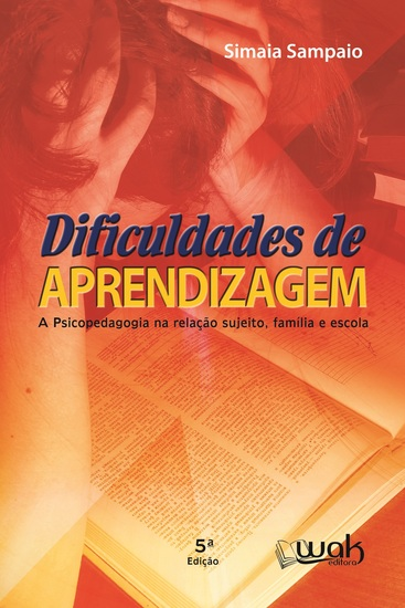 Dificuldades de aprendizagem Ed 05 - A psicopedagogia na relação sujeito família e escola - cover