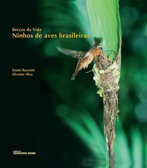 Berços da vida - Ninhos de aves brasileiras - cover