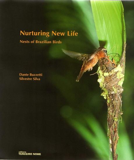 Nurturing new life - Nests of brazilian birds - cover