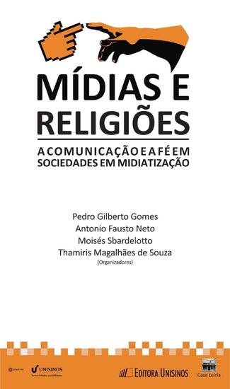 Mídias e religiões - A comunicação e a fé em sociedades em midiatização - cover
