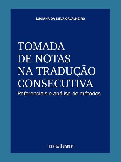 Tomada de notas na tradução consecutiva - Referenciais e análise de métodos - cover