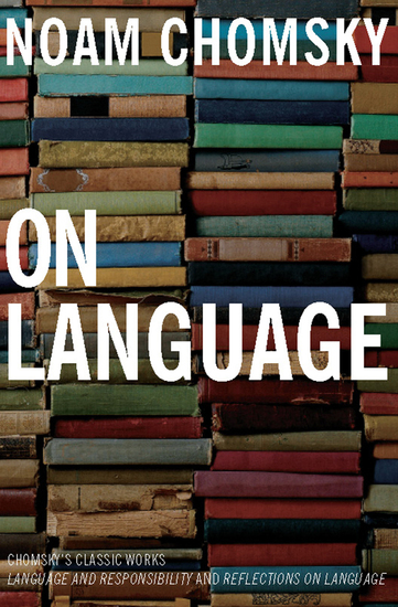 On Language - Chomsky's Classic Works: Language and Responsibility and Reflections on Language - cover