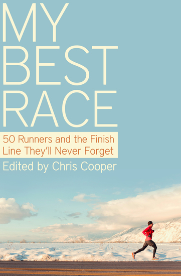 My Best Race - 50 Runners and the Finish Line They'll Never Forget - cover