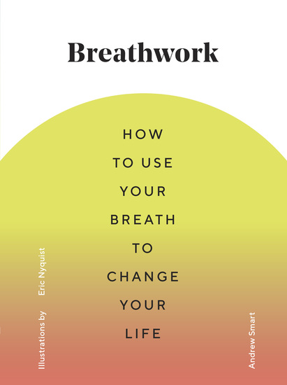 Breathwork - How to Use Your Breath to Change Your Life - cover