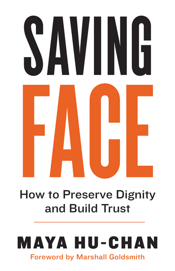 Saving Face - How to Preserve Dignity and Build Trust - cover