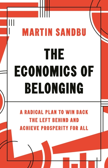 The Economics of Belonging - A Radical Plan to Win Back the Left Behind and Achieve Prosperity for All - cover