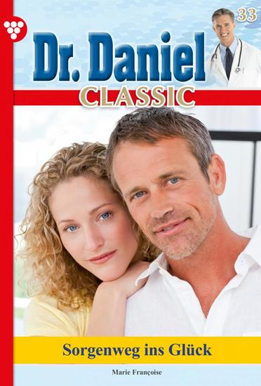 Dr Daniel Classic 33 – Arztroman - Sie wollte ihr Kind behalten - cover