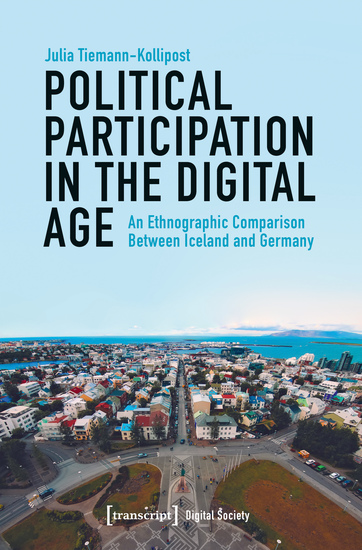 Political Participation in the Digital Age - An Ethnographic Comparison Between Iceland and Germany - cover