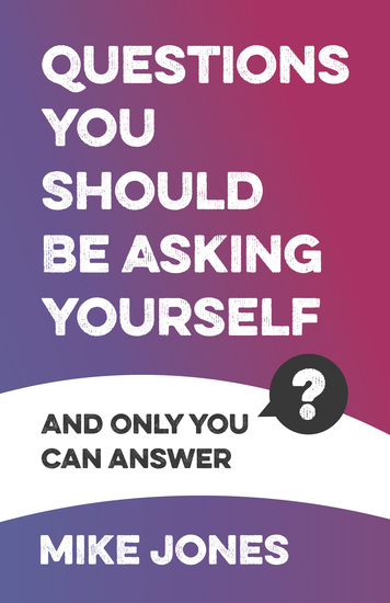 Questions You Should Be Asking Yourself - And only you can answer - cover