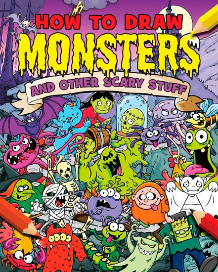 How to Draw Monsters and Other Scary Stuff - cover
