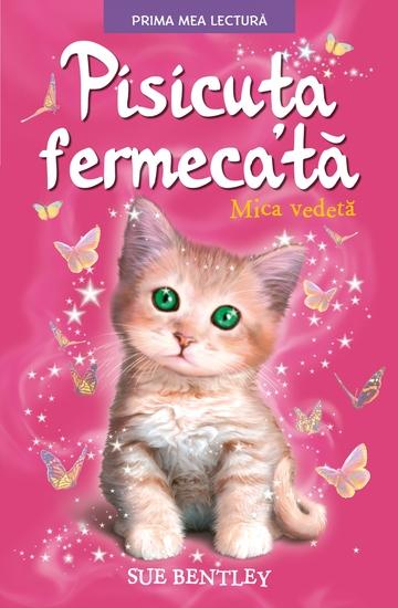 Pisicuța Fermecată - Mica vedetă - cover