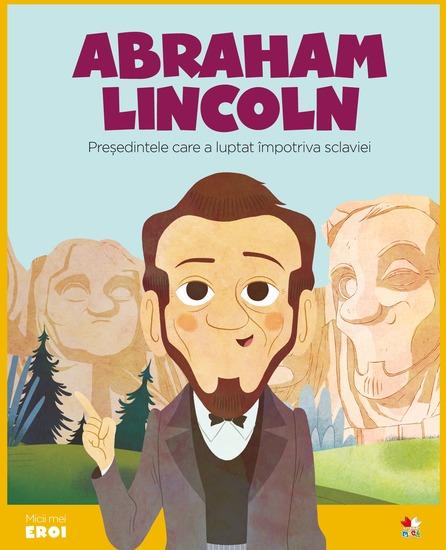 Micii eroi - Abraham Lincoln - cover