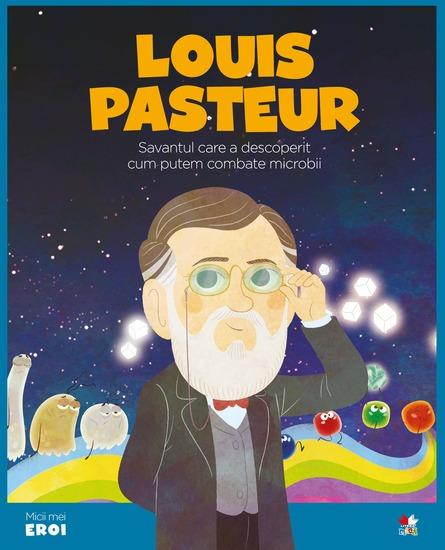 Micii eroi - Louis Pasteur - cover