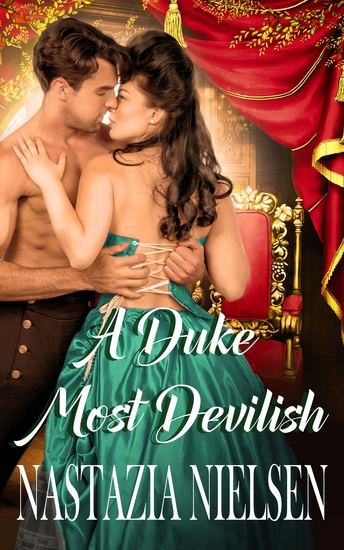 A Duke Most Devilish - A Steamy Victorian Romance Novel - cover