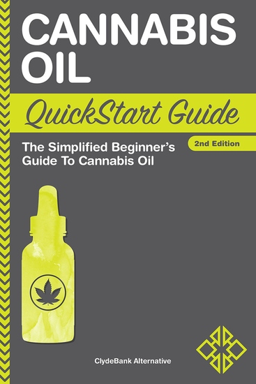 Cannabis Oil QuickStart Guide - The Simplified Beginner's Guide to Cannabis Oil - cover