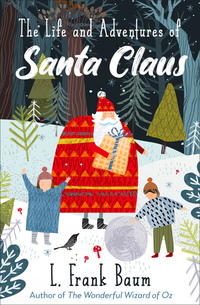 Read The Life and Adventures of Santa Claus by L. Frank Baum