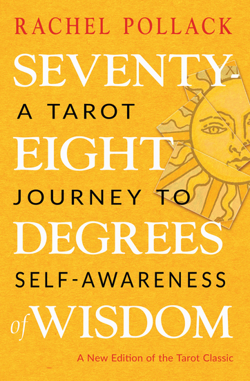 Seventy-Eight Degrees of Wisdom - A Tarot Journey to Self-Awareness (A New Edition of the Tarot Classic) - cover