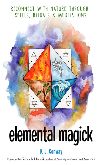 Elemental Magick - Reconnect with Nature through Spells Rituals and Meditations - cover