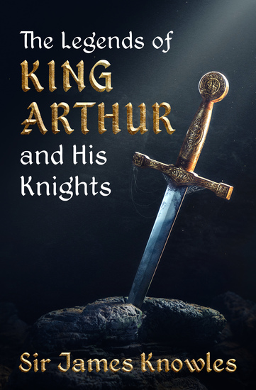 The Legends of King Arthur and His Knights - cover