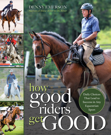 How Good Riders Get Good: New Edition - Daily Choices that Lead to Success in Any Equestrian Sport - cover