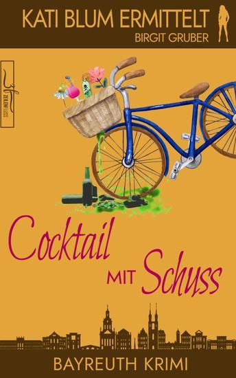 Cocktail mit Schuss - Krimikomödie - cover