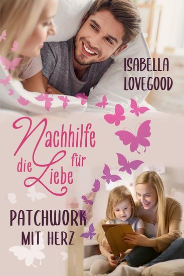 Patchwork mit Herz - Sinnlicher Liebesroman (Reihe Nachhilfe für die Liebe) - cover