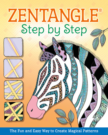Zentangle® Step By Step - The Fun and Easy Way to Create Magical Patterns - cover
