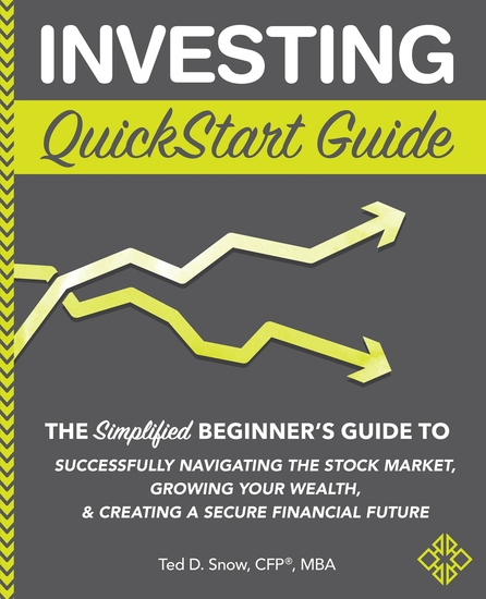 Investing QuickStart Guide - The Simplified Beginner's Guide to Successfully Navigating the Stock Market Growing Your Wealth & Creating a Secure Financial Future - cover
