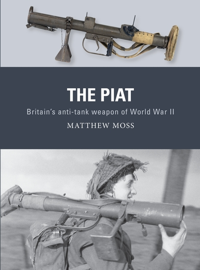 The PIAT - Britain's anti-tank weapon of World War II - cover