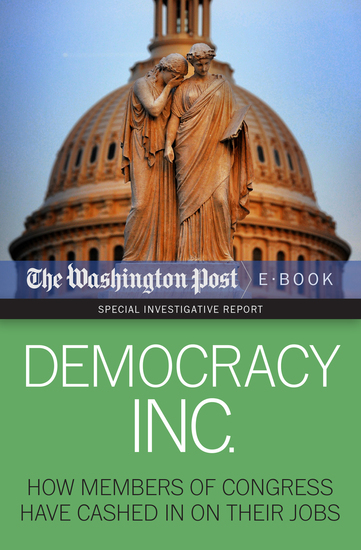 Democracy Inc - How Members of Congress Have Cashed In On Their Jobs - cover