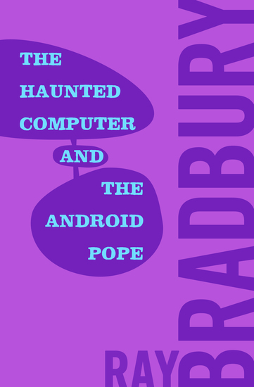The Haunted Computer and the Android Pope - cover