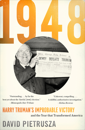1948 - Harry Truman's Improbable Victory and the Year that Transformed America - cover