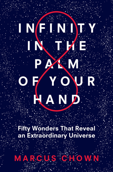 Infinity in the Palm of Your Hand - Fifty Wonders That Reveal an Extraordinary Universe - cover
