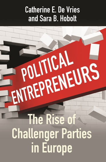 Political Entrepreneurs - The Rise of Challenger Parties in Europe - cover