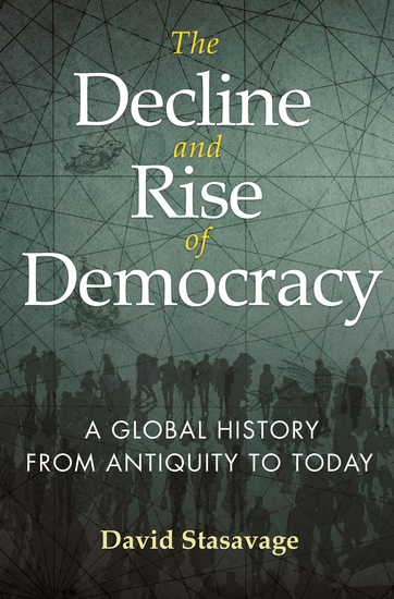 The Decline and Rise of Democracy - A Global History from Antiquity to Today - cover