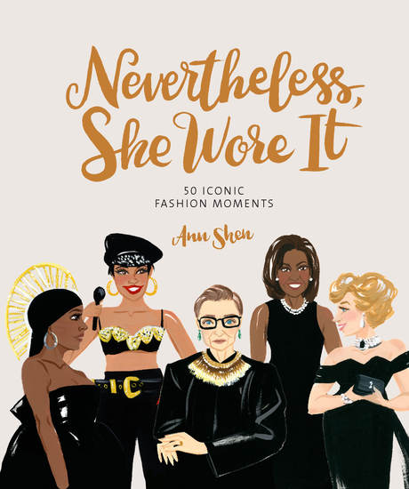 Nevertheless She Wore It - 50 Iconic Fashion Moments - cover