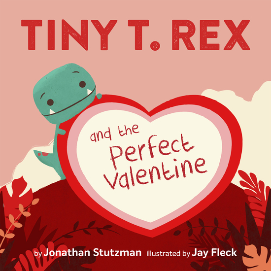 Tiny T Rex and the Perfect Valentine - cover