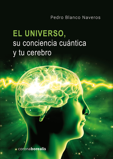 El Universo su conciencia cuántica y tu cerebro - cover