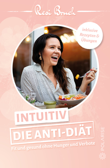 Intuitiv – Die Anti-Diät - Fit und gesund ohne Hunger und Verbote - cover