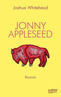 Jonny Appleseed von Joshua Whitehead online lesen